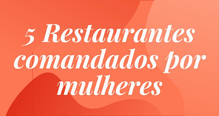 5 Restaurantes para conhecer