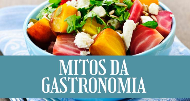 Mitos da Gastronomia